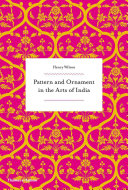 Pattern and Ornament in the Arts of India Book