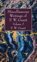 Miscellaneous Writings of F. W. Grant, Volume 3 Pdf/ePub eBook