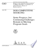 DOD competitive sourcing   some progress  but continuing challenges remain in meeting program goals   report to the Chairman  Subcommittee on Military Readiness  Committee on Armed Services  House of Representatives