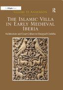 The Islamic Villa in Early Medieval Iberia