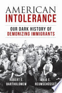 link to American intolerance : our dark history of demonizing immigrants in the TCC library catalog
