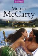 Der geheimnisvolle Highlander  : Roman