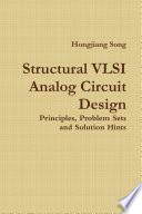 Structural VLSI Analog Circuit Design   Principles  Problem Sets and Solution Hints