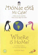 Donde Esta Mi Casa?/Where Is Home?