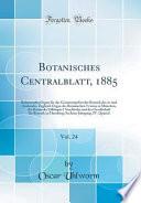 Botanisches Centralblatt, 1885, Vol. 24