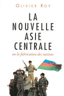 La Nouvelle Asie centrale ou la Fabrication des nations Pdf/ePub eBook