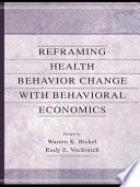 Reframing Health Behavior Change With Behavioral Economics