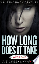 How Long Does It Take   Week One  Contemporary Romance