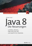 Java 8 - Die Neuerungen: Lambdas, Streams, Date and Time API und ...