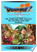 Dragon Quest VII Fragments of a Forgotten Past, 3DS, Walkthrough, ROM, Characters, Tips, Download, Game Guide Unofficial