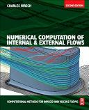 Numerical Computation of Internal and External Flows  The Fundamentals of Computational Fluid Dynamics Book
