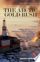The Arctic Gold Rush