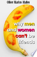 Why Men And Women Can t Be Friends  The Ugly Truth About Men