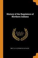 History of the Regulators of Northern Indiana