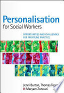 Ebook Personalisation For Social Workers Opportunities And Challenges For Frontline Practice