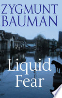 """Liquid Fear"" by Zygmunt Bauman"