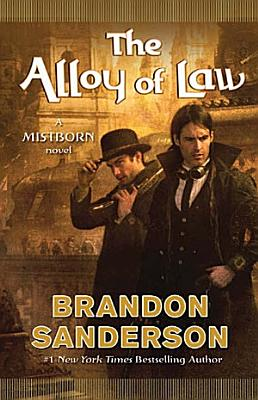 Book cover of 'The Alloy of Law' by Brandon Sanderson