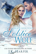 Solstice Wolf: Black Mesa Wolves 4.25 (Wolf Shifter Romance Series)