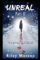 Unreal Part 2   Winter s Chill