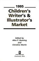 Children s Writer s and Illustrator s Market 1995