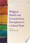 Religious Beliefs And Conscientious Exemptions In A Liberal State