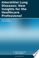 Interstitial Lung Diseases  New Insights for the Healthcare Professional  2011 Edition