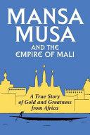 Mansa Musa and the Empire of Mali