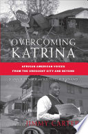Overcoming Katrina  : African American Voices from the Crescent City and Beyond