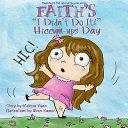 Faith's I Didn't Do It! Hiccum-ups Day
