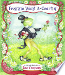 Froggie Went A Courtin