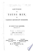Lectures To Young Men On Various Important Subjects