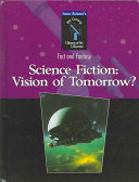Science Fiction: Vision of Tomorrow?