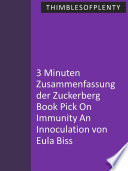 3 Minuten Zusammenfassung der Zuckerberg Book Pick On Immunity An Innoculation von Eula Biss