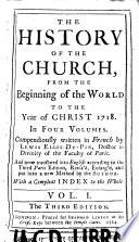 The History Of The Church From The Beginning Of The World To The Year Of Christ 1718