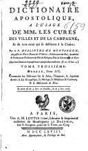 Dictionaire apostolique, à l'usage de MM. les curés des villes et de la campagne, et de tous ceux qui se destinent à la chaire