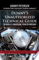 """Donny's Unauthorized Technical Guide to Harley-Davidson, 1936 to Present: Volume Iii: the Evolution: 1984 to 2000"" by Donny Petersen"