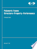 """Polymeric Foams Structure-Property-Performance: A Design Guide"" by Bernard Obi"