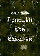 Beneath the Shadows