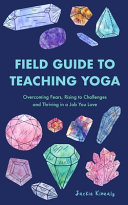 Field Guide to Teaching Yoga