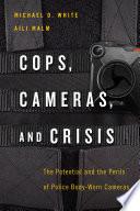 Cops  Cameras  and Crisis
