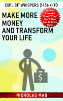 Explicit Whispers  1456    to Make More Money and Transform Your Life