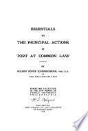 Essentials to the Principal Actions in Tort at Common Law