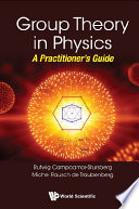 Group Theory In Physics: A Practitioner's Guide