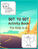 Dot to Dot Activity Book For Kids 4 6 Book PDF