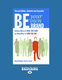 Be Your Own Brand: Achieve More of What You Want by Being More of Who You Are (Large Print 16pt)