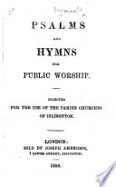 Psalms and Hymns for Public Worship  Selected for the use of the Parish Churches of Islington