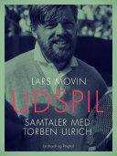 Udspil. Samtaler med Torben Ulrich