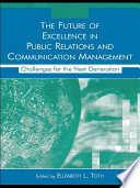 The Future of Excellence in Public Relations and Communication Management Book