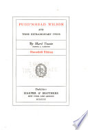 Stormfield Edition of the Writings of Mark Twain [pseud.].: Pudd'nhead Wilson and those extraordinary twins