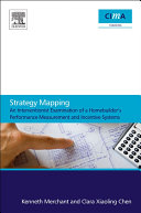 Strategy Mapping  An Interventionist Examination of a Homebuilder s Performance Measurement and Incentive Systems